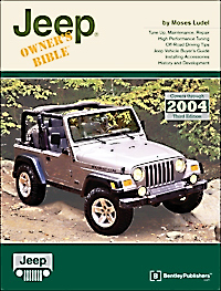 3rd Edition of the bestselling Jeep Owner's Bible by Moses Ludel (Bentley Publishers)