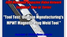 Testing a Durston Magnetic Plug Weld Tool