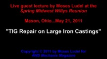 Moses Ludel Lecture and Slideshow: Cast Iron TIG Repair